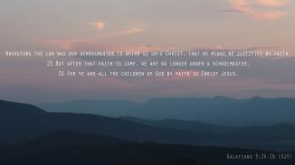 Galations 3:24-26